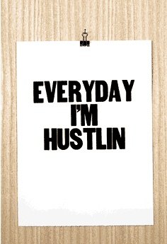 every day i'm hustlin poster